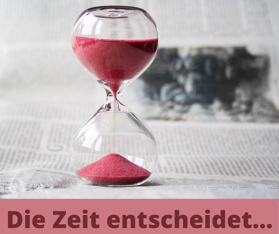 Die Zeit entscheidet